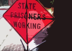 state-prisoners-working-posterized